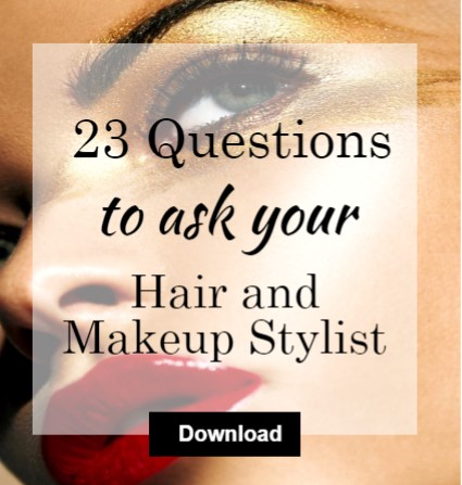 24 Questions to ask your hair and makeup stylists